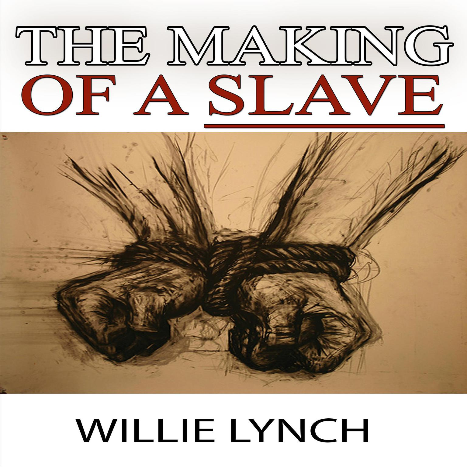 Printable The Willie Lynch Letter and the Making of a Slave Audiobook Cover Art