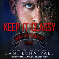 Keep It Classy Audiobook, by Lani Lynn Vale