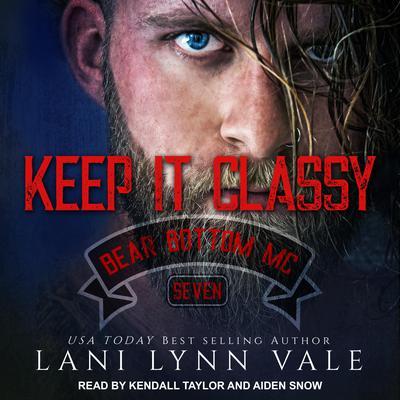 Keep It Classy Audiobook, by Lani Lynn Vale