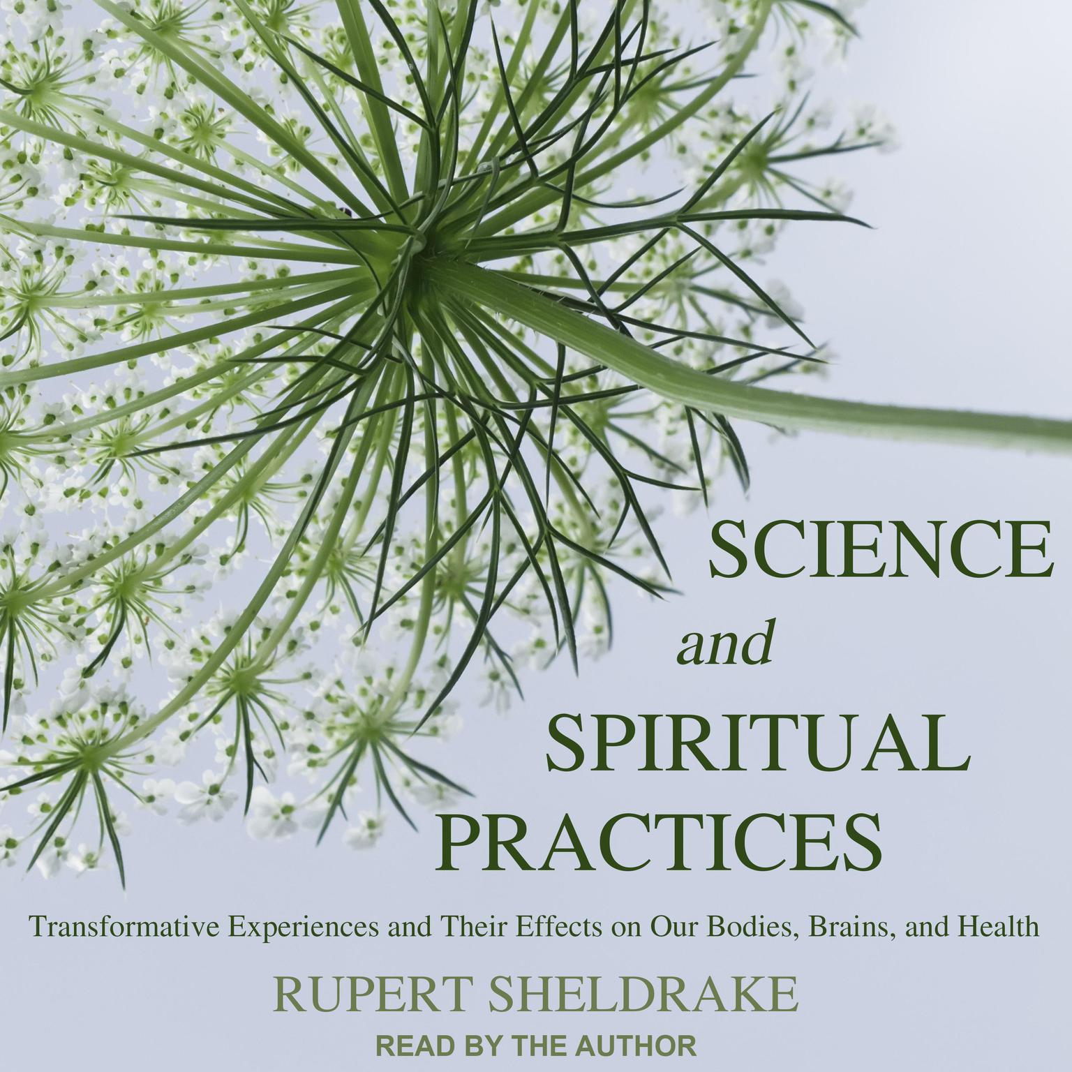Printable Science and Spiritual Practices: Transformative Experiences and Their Effects on Our Bodies, Brains, and Health Audiobook Cover Art