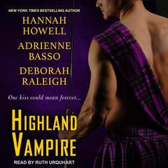 Highland Vampire Audiobook, by Hannah Howell, Adrienne Basso, Deborah Raleigh