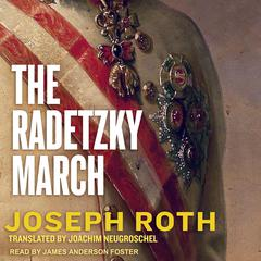 The Radetzky March Audiobook, by Joseph Roth
