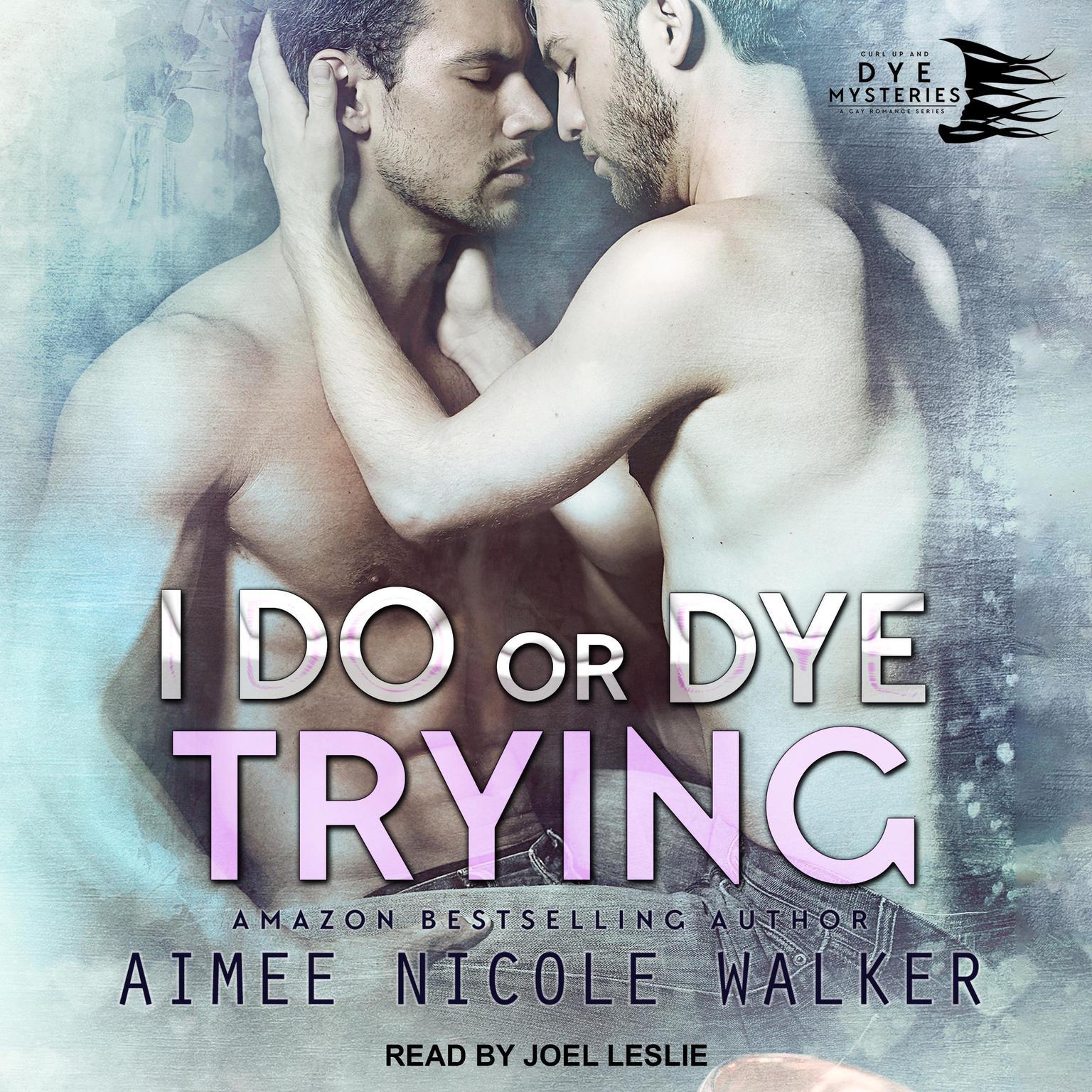 I Do, or Dye Trying Audiobook, by Aimee Nicole Walker