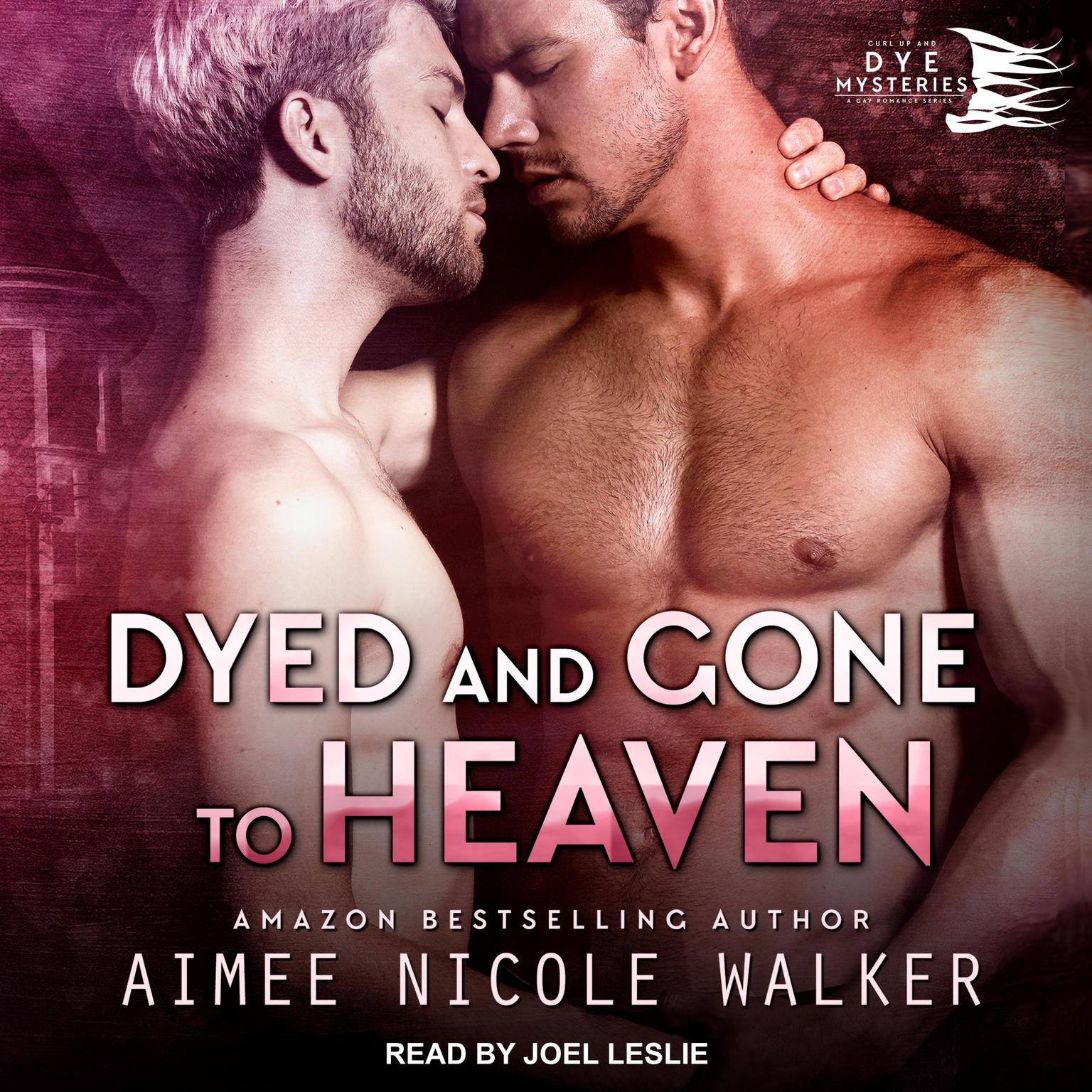 Dyed and Gone to Heaven Audiobook, by Aimee Nicole Walker