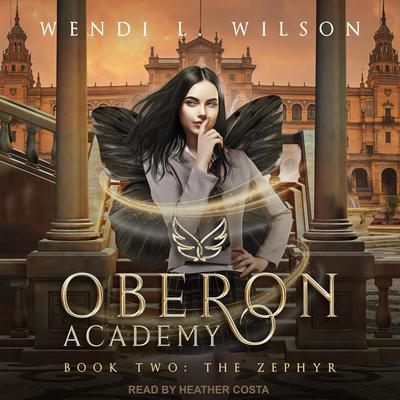 Oberon Academy Book Two: The Zephyr Audiobook, by Wendi L. Wilson