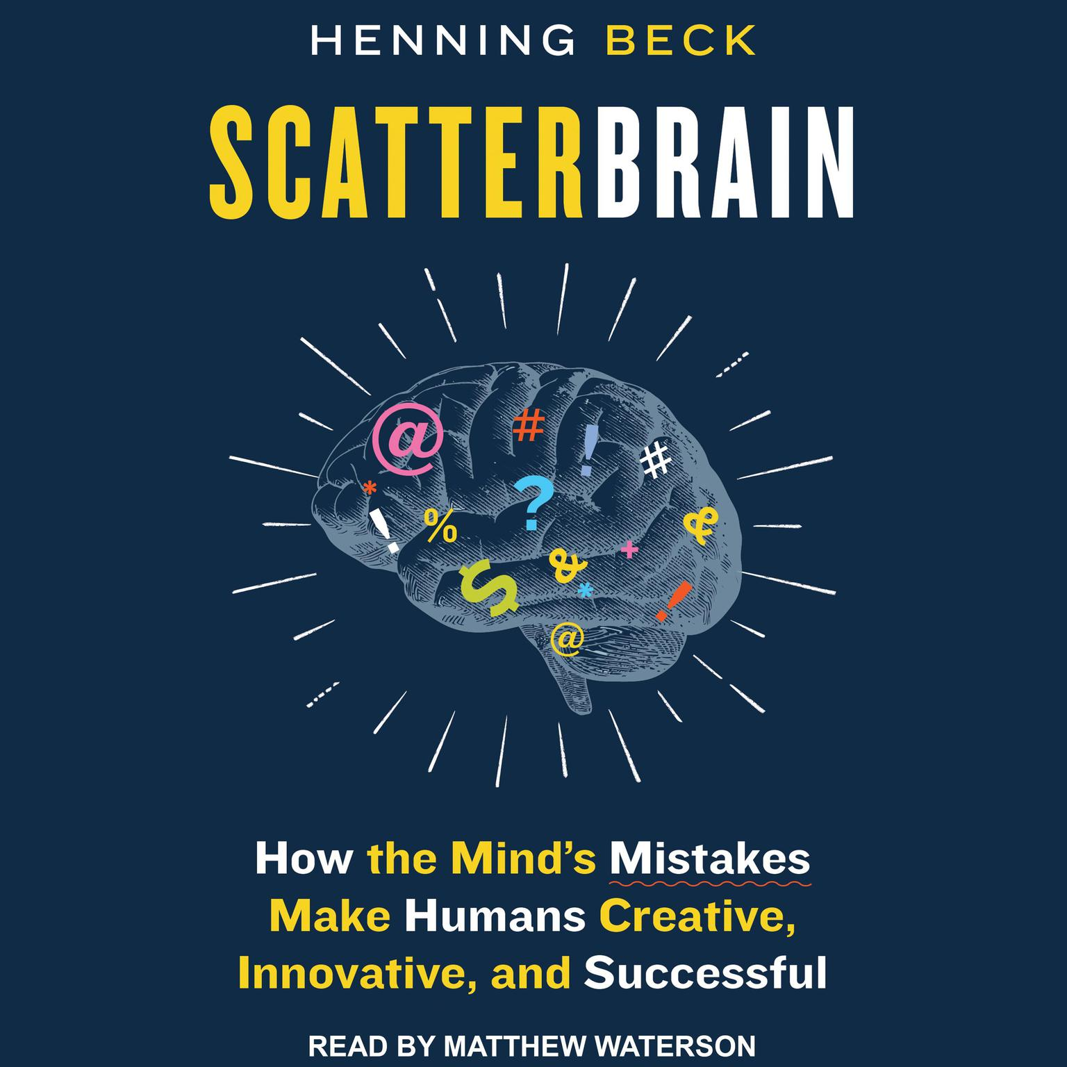 Printable Scatterbrain: How the Mind's Mistakes Make Humans Creative, Innovative, and Successful Audiobook Cover Art