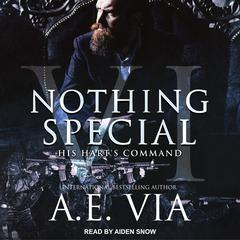 Nothing Special VI: His Hart's Command Audiobook, by A.E. Via