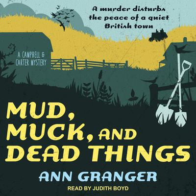 Mud, Muck and Dead Things Audiobook, by