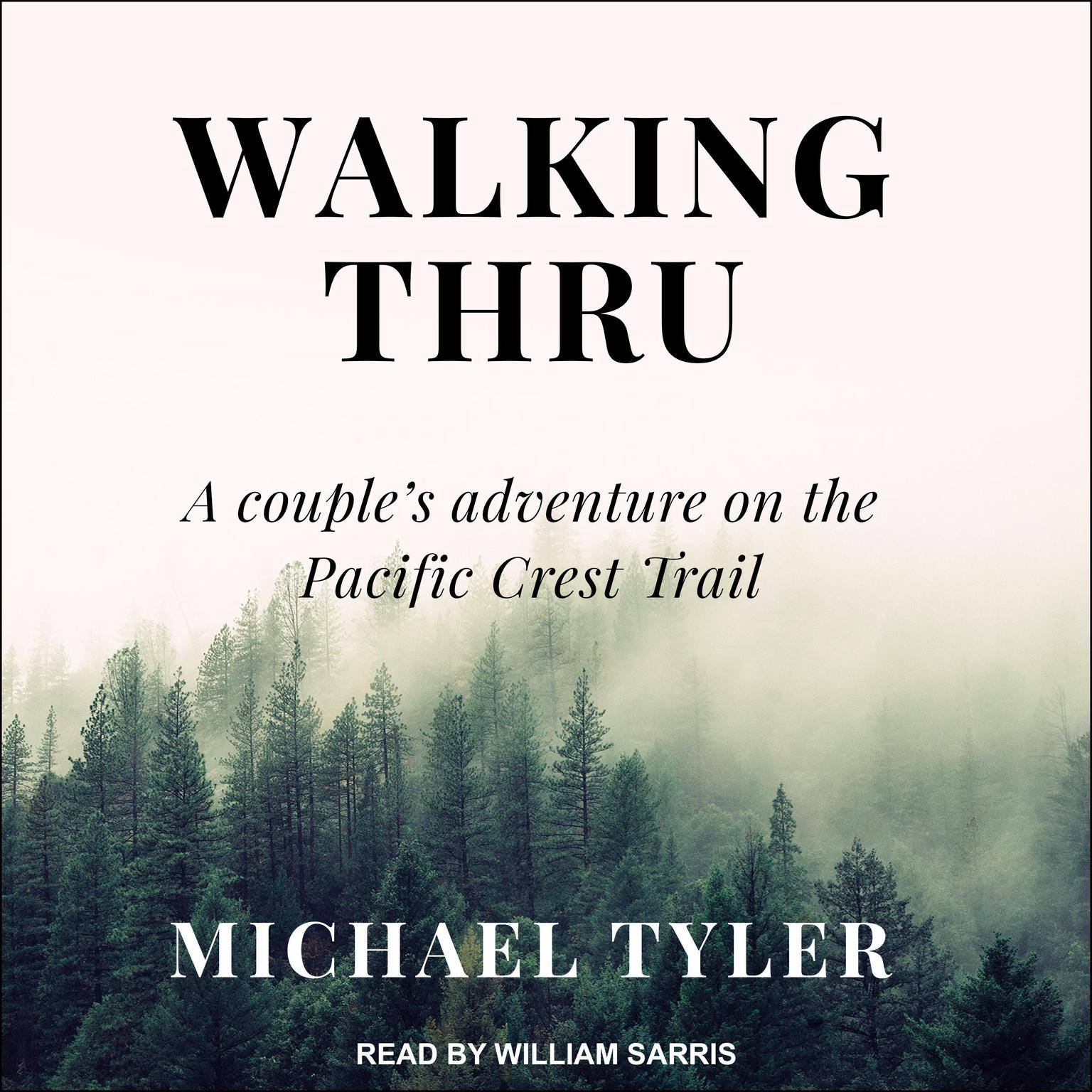 Printable Walking Thru: A Couple's Adventure on the Pacific Crest Trail Audiobook Cover Art