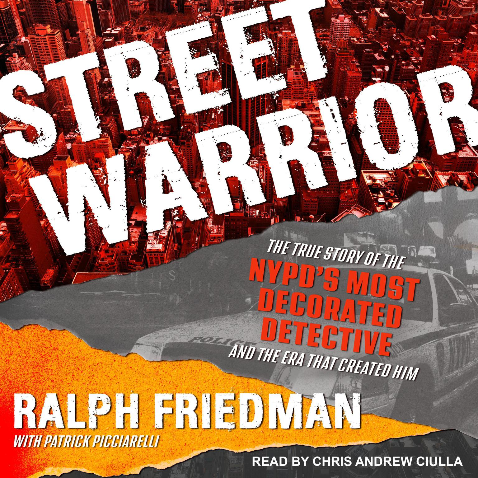 Printable Street Warrior: The True Story of the NYPD's Most Decorated Detective and the Era That Created Him Audiobook Cover Art
