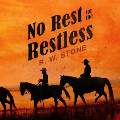 No Rest for the Restless Audiobook, by R. W. Stone