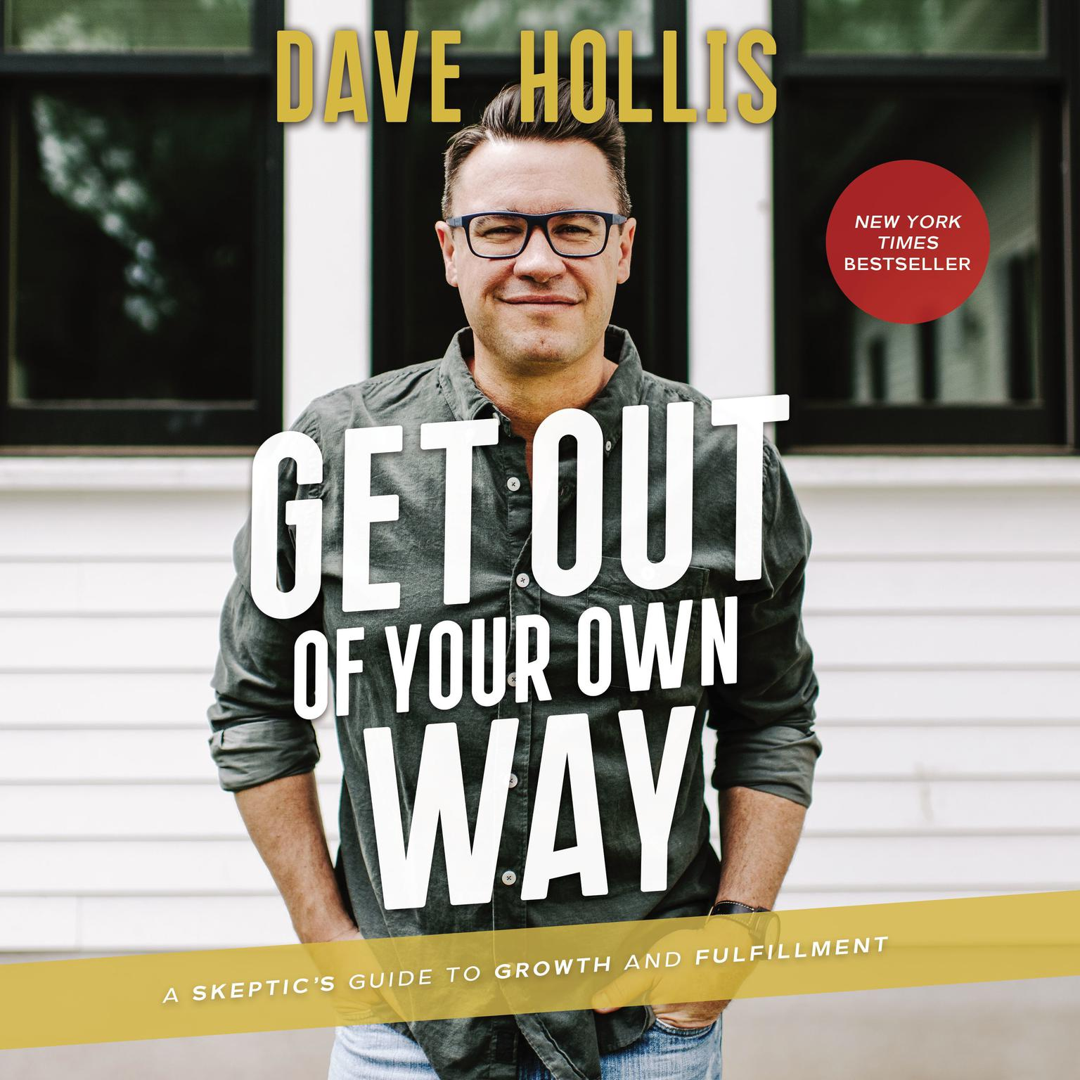Printable Get Out of Your Own Way: A Skeptic's Guide to Growth and Fulfillment Audiobook Cover Art
