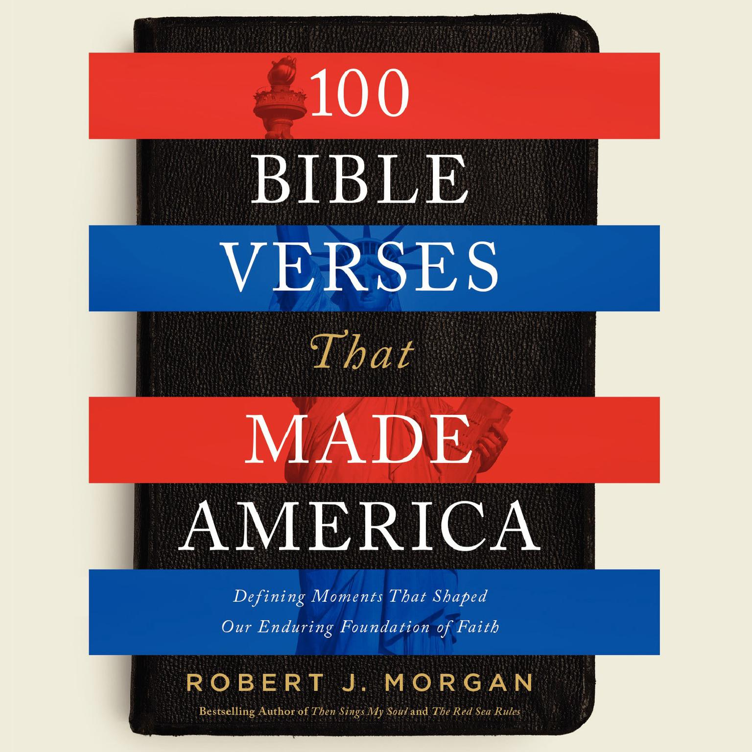 Printable 100 Bible Verses That Made America: Defining Moments That Shaped Our Enduring Foundation of Faith Audiobook Cover Art