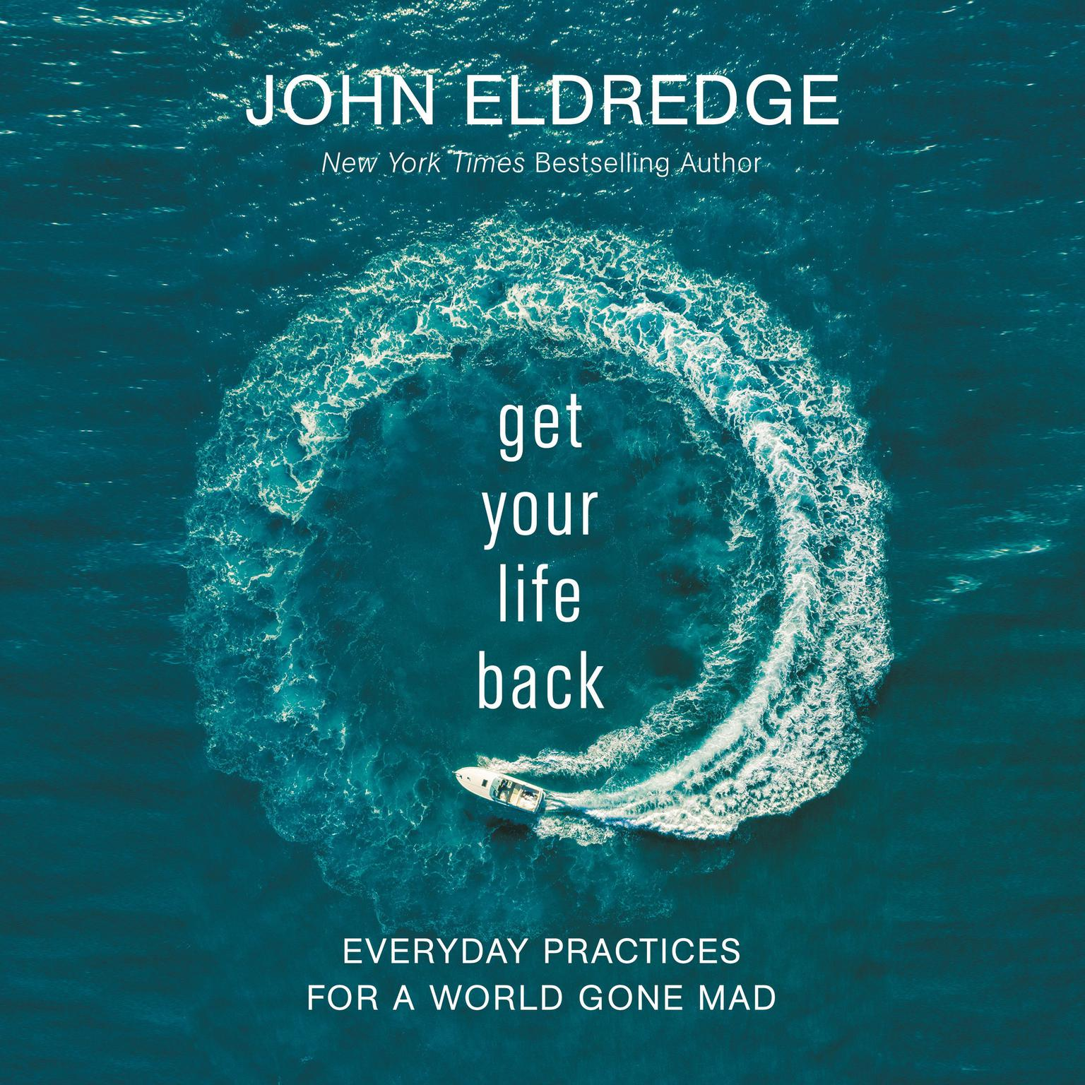Printable Get Your Life Back: Everyday Practices for a World Gone Mad Audiobook Cover Art
