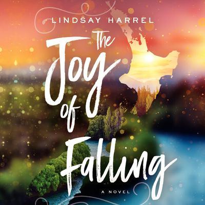 The Joy of Falling Audiobook, by Lindsay Harrel
