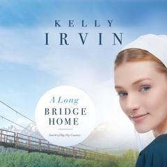 A Long Bridge Home Audiobook, by Kelly Irvin