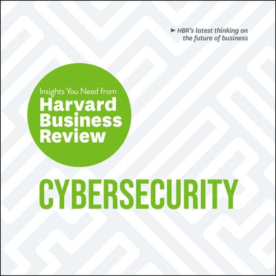 Cybersecurity: The Insights You Need from Harvard Business Review Audiobook, by Boris Groysberg