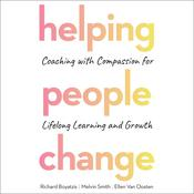 Helping People Change: Coaching with Compassion for Lifelong Learning and Growth Audiobook, by Richard Boyatzis