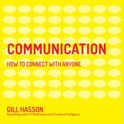 Communication: How to Connect with Anyone Audiobook, by Gill Hasson