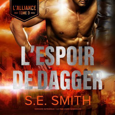 L'Espoir de Dagger: L'Alliance, Tome 3 Audiobook, by S.E. Smith