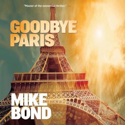 Goodbye Paris Audiobook, by Mike Bond