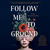 Follow Me To Ground: A Novel Audiobook, by Sue Rainsford
