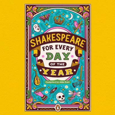 Shakespeare for Every Day of the Year Audiobook, by Allie Esiri