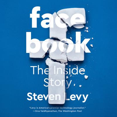 Facebook: The Inside Story Audiobook, by