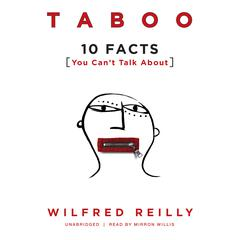 Taboo: 10 Facts You Can't Talk About Audiobook, by Wilfred Reilly