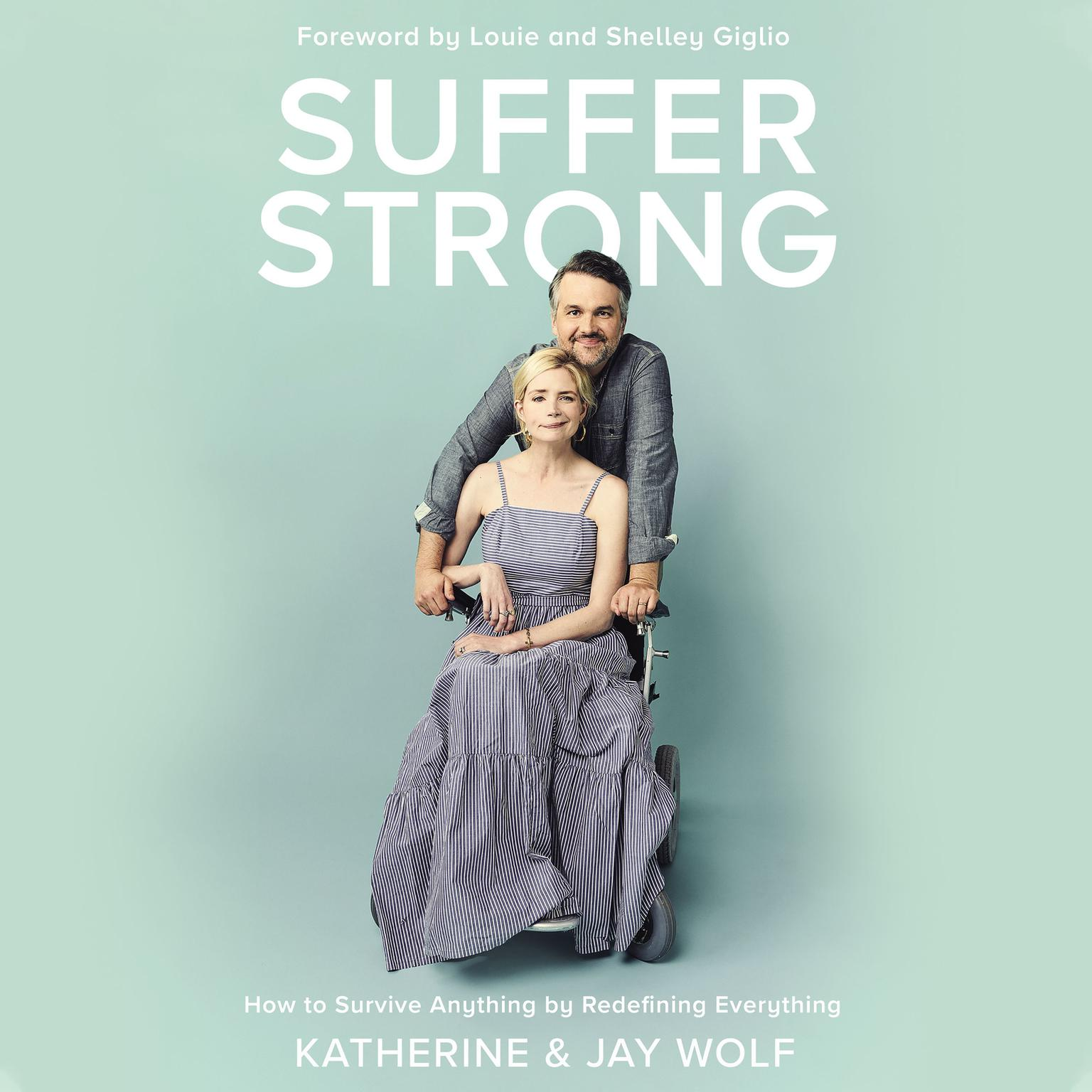 Suffer Strong: How to Survive Anything by Redefining Everything Audiobook, by Katherine Wolf