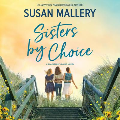 Sisters by Choice Audiobook, by Susan Mallery