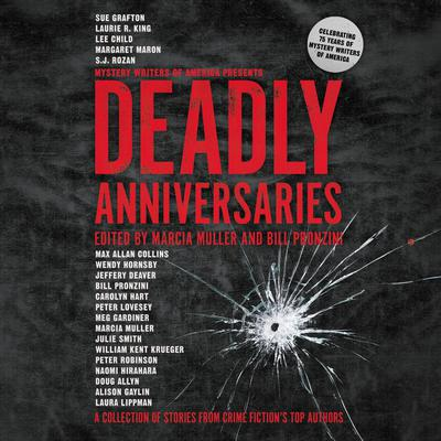 Deadly Anniversaries: A Collection of Stories from Crime Fiction's Top Authors Audiobook, by Marcia Muller