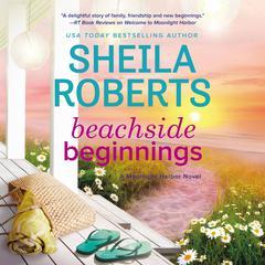 Beachside Beginnings Audiobook, by Sheila Roberts