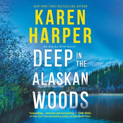 Deep in the Alaskan Woods Audiobook, by Karen Harper