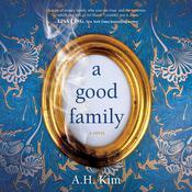 A Good Family: A Novel Audiobook, by A.H. Kim