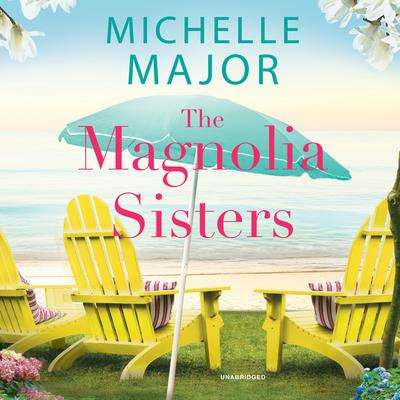 The Magnolia Sisters Audiobook, by Michelle Major