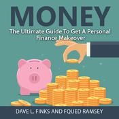 Money: The Ultimate Guide To Get A Personal Finance Makeover