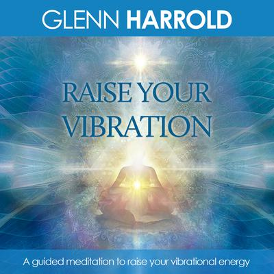 Raise Your Vibration Audiobook, by