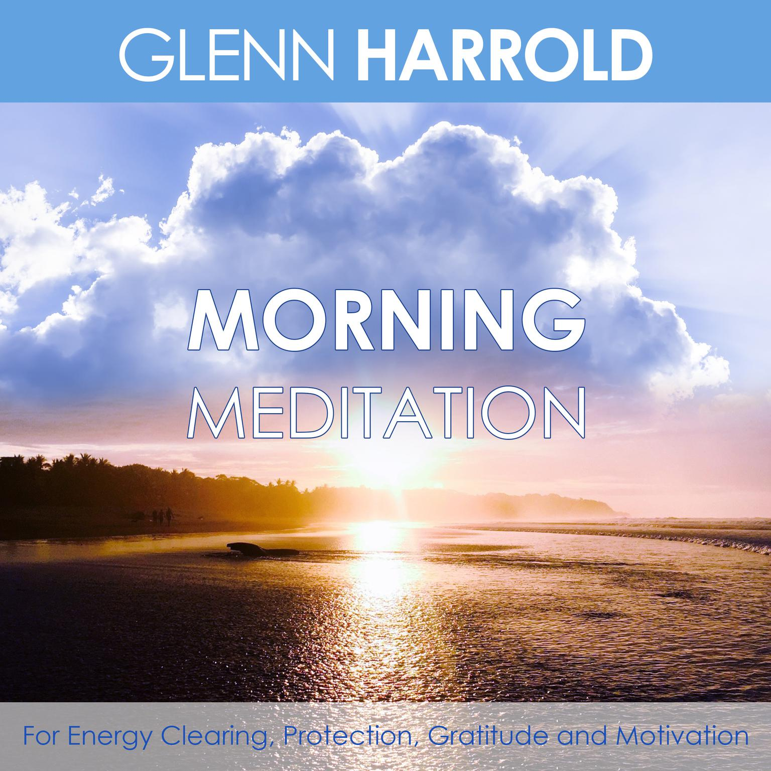 Printable Morning Meditation: For Energy Clearing, Protection, Gratitude and Motivation Audiobook Cover Art
