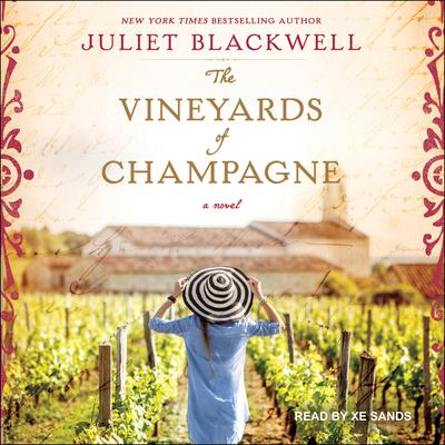 The Vineyards of Champagne Audiobook, by Juliet Blackwell