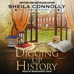 Digging Up History Audiobook, by Sheila Connolly