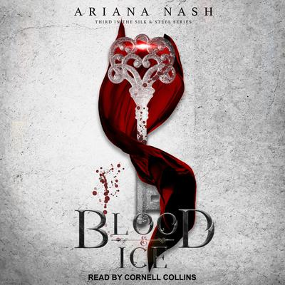 Blood & Ice Audiobook, by Ariana Nash