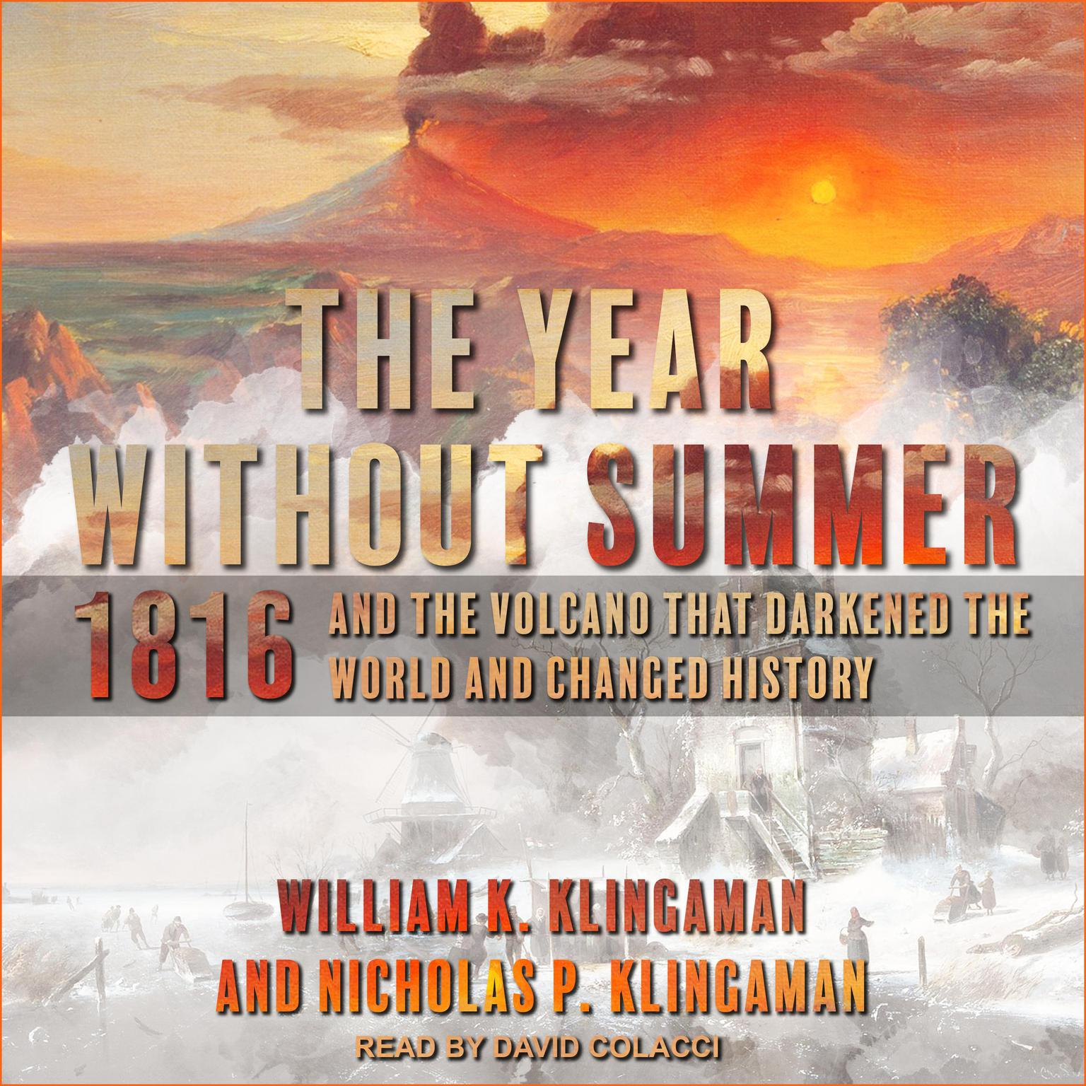 Printable The Year Without Summer: 1816 and the Volcano That Darkened the World and Changed History Audiobook Cover Art