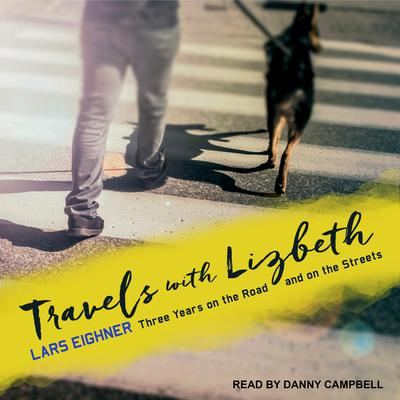 Travels with Lizbeth: Three Years on the Road and on the Streets Audiobook, by Lars Eighner