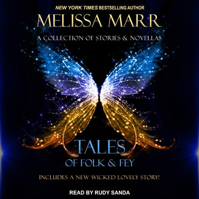 Tales of Folk & Fey: A Wicked Lovely Collection Audiobook, by Melissa Marr