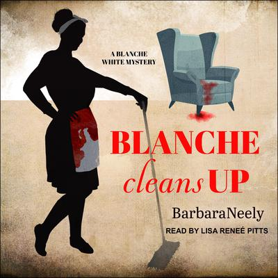 Blanche Cleans Up Audiobook, by Barbara Neely