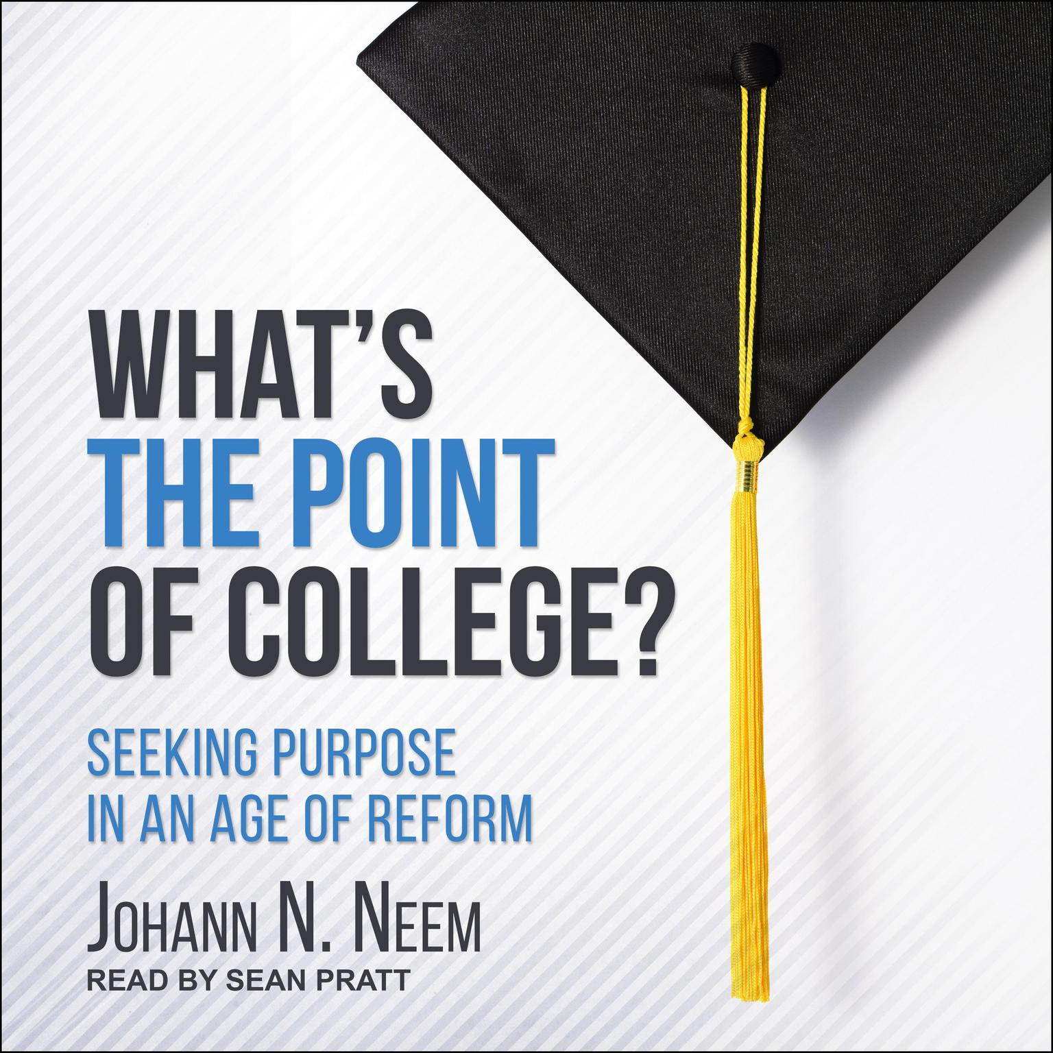 Printable What's the Point of College?: Seeking Purpose in an Age of Reform Audiobook Cover Art