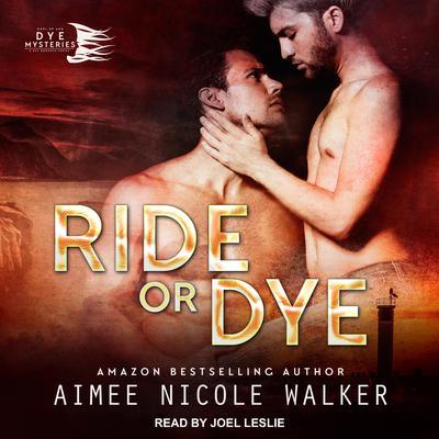 Ride or Dye Audiobook, by Aimee Nicole Walker