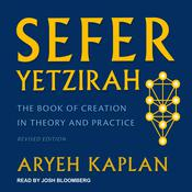Sefer Yetzirah: The Book of Creation in Theory and Practice, Revised Edition Audiobook, by Daniel G. Amen, M.D., Aryeh Kaplan