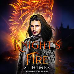 Knight's Fire Audiobook, by SJ Himes